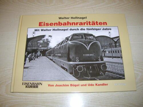 BUCH - Eisenbahnraritäten Mit Hollnagel durch die 50er Jahre - EK Verlag