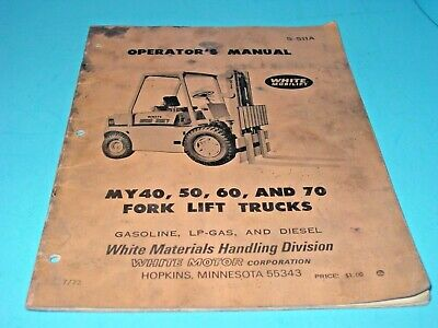 White Fork Lift Trucks Operatorss Manual My40 50 60 And 70 S-511a