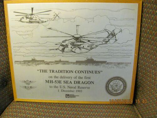 Commemorative Plaque The Tradition Continues First Delivery MH-53E Sea Dragon