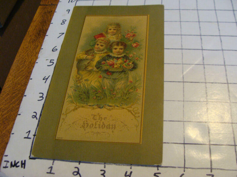VINTAGE ORIGINAL CARD----THE HOLIDAY, with cat, kids, flowers. i guess for easte