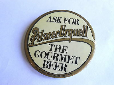 Cool Vintage Ask for Pilsner Urquell The Gourmet Beer Advertising Pinback