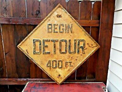 VINTAGE 1940'S BEGIN DETOUR EMBOSSED PAINTED HEAVY METAL ROAD HIGHWAY SIGN