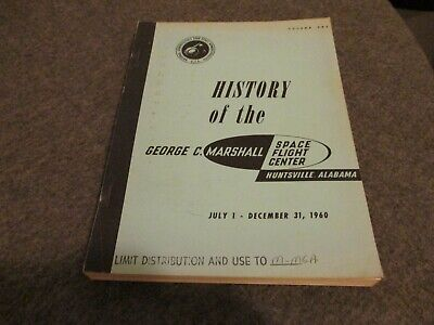 1960 NASA HISTORY OF THE GEORGE C MARSHALL SPACE FLIGHT CENTER VOLUME 1 -LIMITED