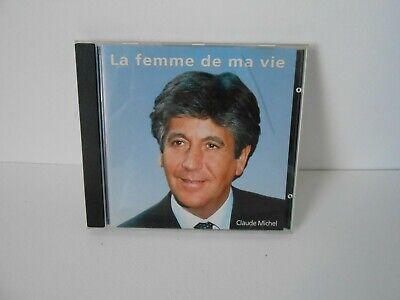 """Claude Michel album cd """" la femme de ma vie """" , très bon état"""