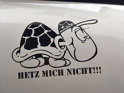 Hetz mich nicht! Turtle! Schildkröte Aufkleber Autoaufkleber Ausführung rechts ()