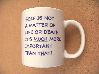 Golf is not a matter of life or death it's much more important mug coffee cup