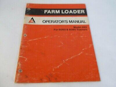 Allis-chalmers 460 Farm Loader For 6060 6080 Tractors Operators Manual