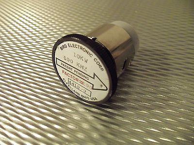 Bird 4410A Thruline WattMeter Element 10,000W 4410-9 100kHz