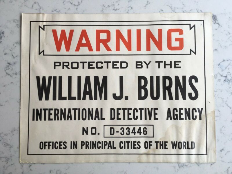 VINTAGE WARNING SIGN PROTECTED WILLIAM J. BURNS INTERNATIONAL DETECTIVE AGENCY