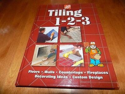 TILING 1-2-3 HOME DEPOT House Improvement Design Repair Tile Tiles Floors Book ()
