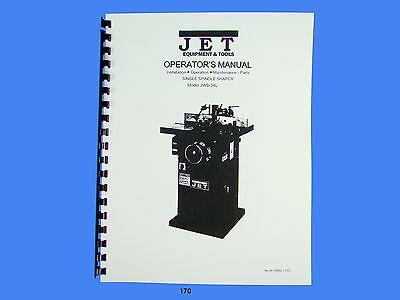Jet  Jws-34xl Wood Shaper Operator Maintenance Parts Manual 170