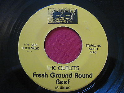 THE OUTLETS ~ FRESH GROUND ROUND BEEF ~ AKWA ~ RARE PUNK NEW WAVE 45