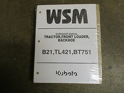 Kubota B21 B 21 Tractor Bt751 Backhoe Tl421 Loader Service Repair Manual
