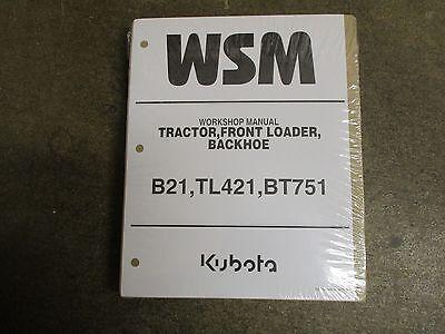 Kubota B21 B 21 Tractor Bt751 Backhoe Tl421 Loader Service Repair Manual