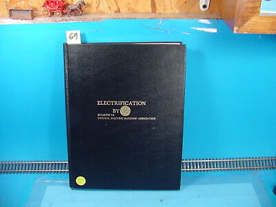 RS69 ELECTRIFICATION BY GE BULLETIN 116 CENTRAL ELECTRIC RAILFANS ASSOCATION