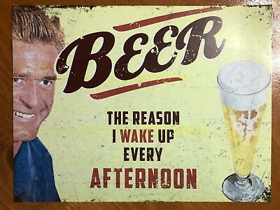 Tin Sign Vintage Beer The Reason I Wake Up Every Afternoon