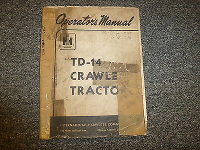 International Harvester Ih Td14 Crawler Tractor Dozer Owner Operator Manual Book