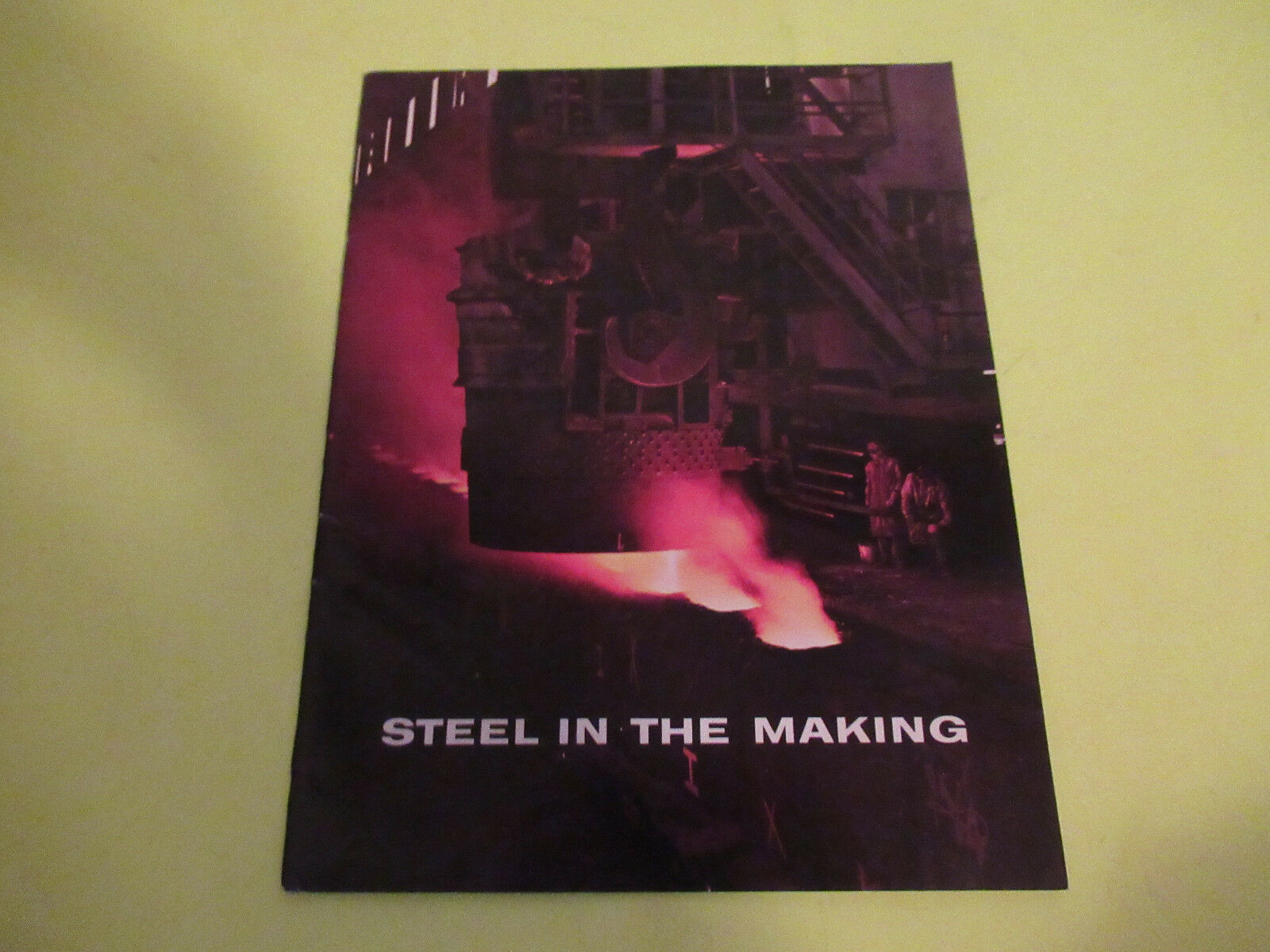 BETHLEHEM STEEL COMPANY STEEL IN THE MAKING MAGAZINE BROCHURE