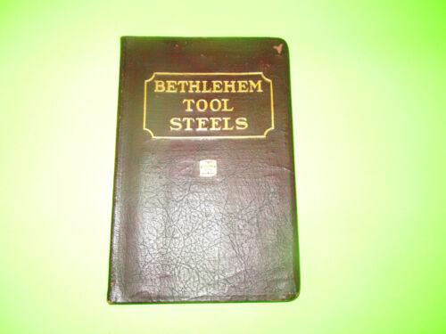 VINTAGE 1931 BETHLEHEM STEEL / BETHLEHEM TOOL STEELS BOOK