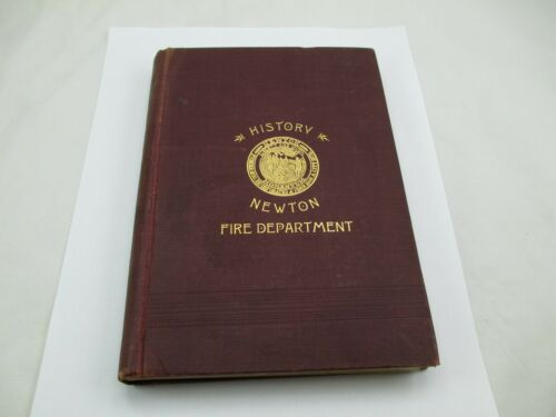 1897 History of Newton, Massachusetts Fire Department Rare Book 449E