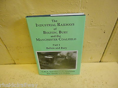The Industrial Railways of Bolton, Bury and the Manchester Coalfield: Pt. 1:...