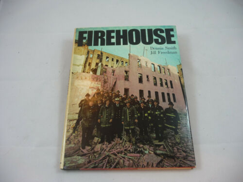 Firehouse by Dennis Smith and Jill Freedman