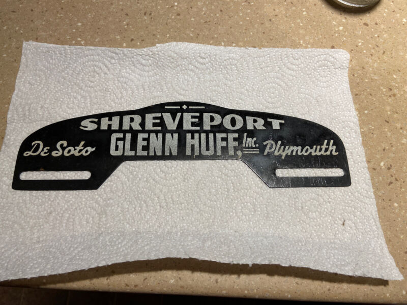 Vintage Glenn Huff Plymouth DeSoto License Plate Topper Shreveport Louisiana