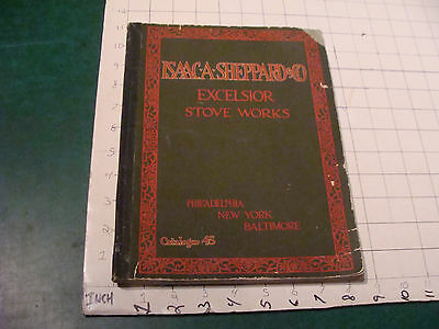vintage CATALOG: ISAAC A SHEPPARD co EXCELSIOR STOVE WORKS #45 - 1914 - 112pgs