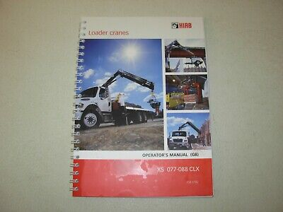 Hiab Xs 077-088 Clx Loader Crane Operators Manual Issued 2013