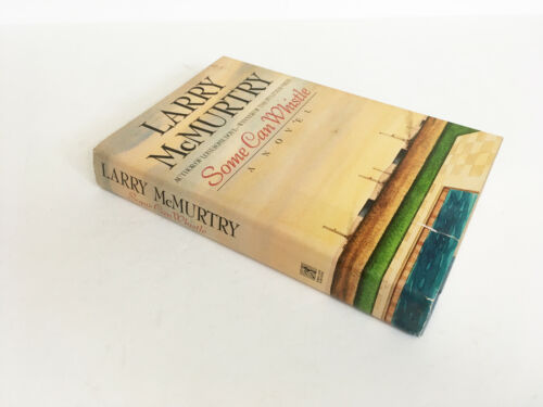 Some Can Whistle Larry McMurtry 1st Edition Signed Lonesome Dove Pulitzer Prize