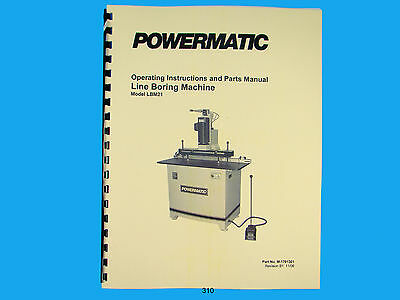 Powermatic Model Lbm21 Line Boring Machine Instruction Parts Manual 310