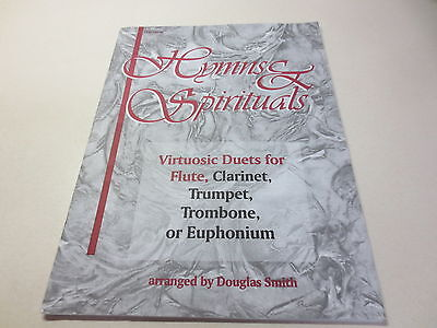 Hymns & Spirituals by Douglas Smith Duets for flute, clarinet, trumpet, trombone Flute Clarinet Duets