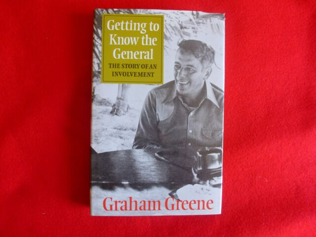 Getting To Know The General By Graham Greene (1984) HCDJ, 1st Ed