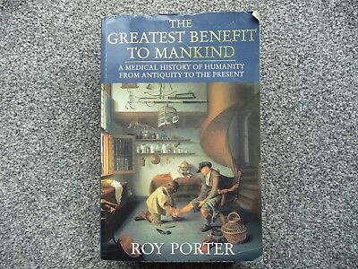 The Greatest Benefit to Mankind: A Medical History of Humanity by Roy Porter  for sale  Shipping to South Africa