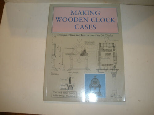 Making Wooden Clock Cases by T. & P. Ashby