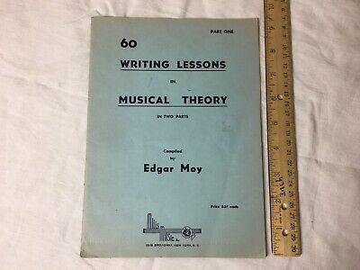 60 Writing Lessons in Musical Theory Part One by Edgar Moy Mills Music 1934  Music Writing Part
