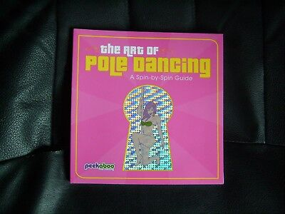 The Art of Pole Dancing: A Spin-by-spin Guide by Sterling Publishing Co Inc (Pap for sale  Sheffield