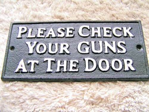 Cast Iron Please Check Your GUNS at the Door Plaque Sign Indoor OR out