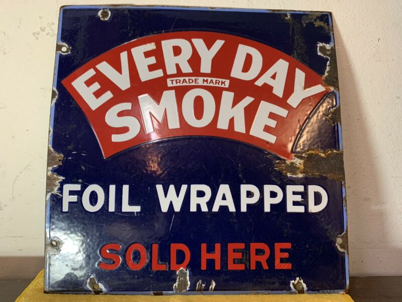 Vintage Everyday Smoke Porcelin Sign
