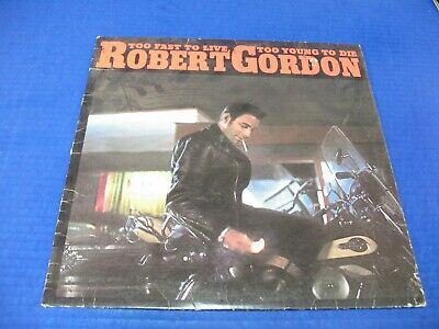 Robert Gordon - Too Fast To Live Too Young To Die - 1982 Rock-A-Billy VINYL