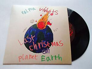 PALMA VIOLETS - LAST CHRISTMAS ON PLANET EARTH - LTD 7
