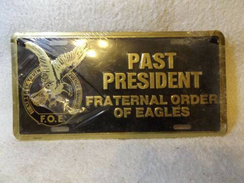 VINTAGE LICENSE PLATES--PAST PRESIDENT FRATERNAL ORDER OF EAGLES--VERY NICE--NIP