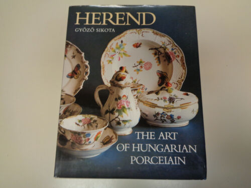 Herend: The Art of Hungarian Porcelain by Gyozo Sikota 1988