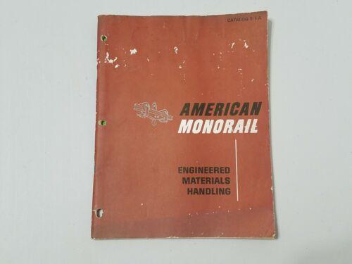 1969 American Monorail Engineered Materials Handling Equipment Catalog E-1-A