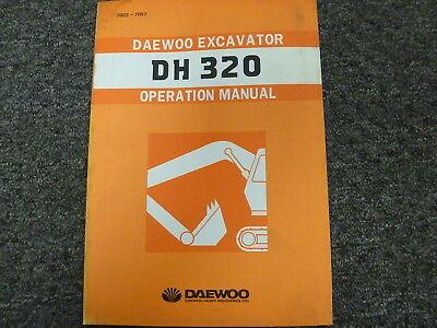 Daewoo Model Dh320 Hydraulic Excavator Owner Operator Maintenance Manual Book