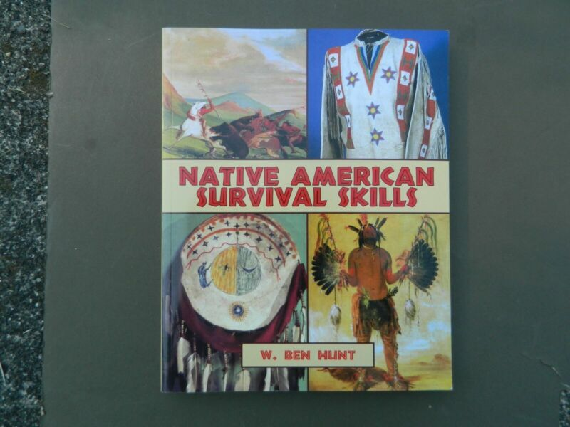 Native American Survival Skills Book W. Ben Hunt Learn how to Make