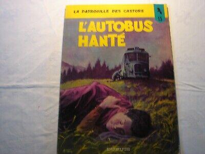 La patrouille des castors--L'Autobus hanté--tome 15 réédition ancienne de 1971