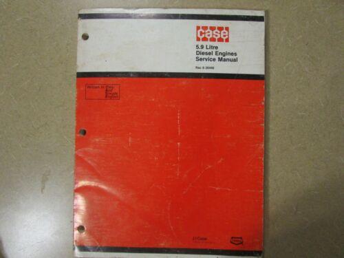 Case 5.9 L Engine & fuel system repair & service manual