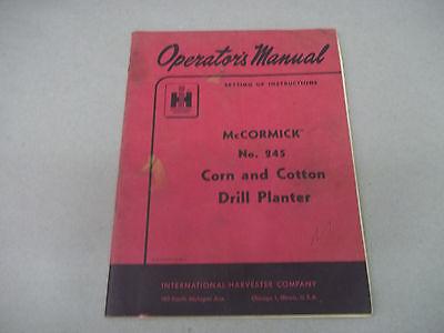 International Mccormick No. 245 Corn Cotton Drill Planter  Operators Manual