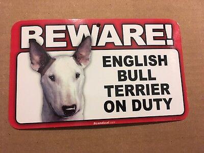 "BEWARE ENGLISH  BULL TERRIER ON DUTY  8"" X 4 3//4"" Plastic Sign New"